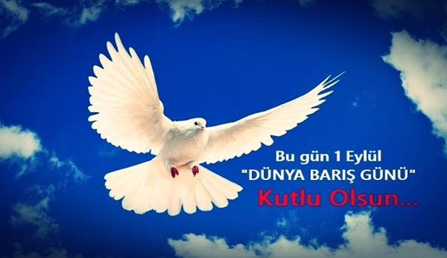 1 Eylül Dünya Barış Günü Kutlama Mesajları