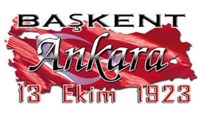 Ankara' nın Başkent Oluşunu Kutlama Mesajları