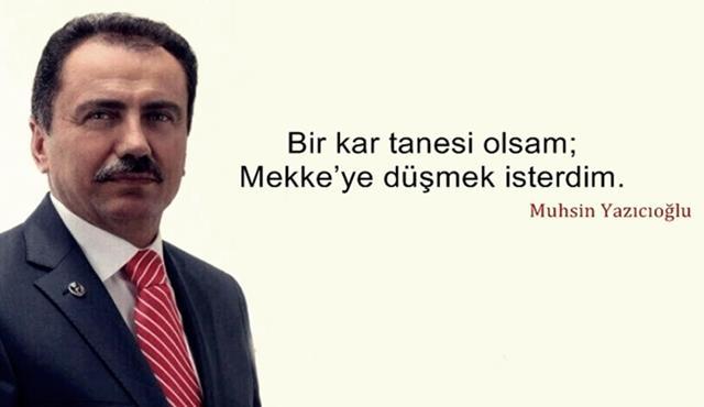 Muhsin Yazıcıoğlu'na Güzel Sözler