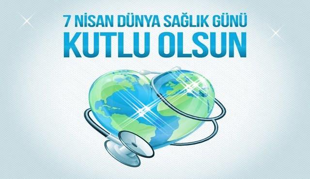 Dünya Sağlık Günü Kutlama Mesajları