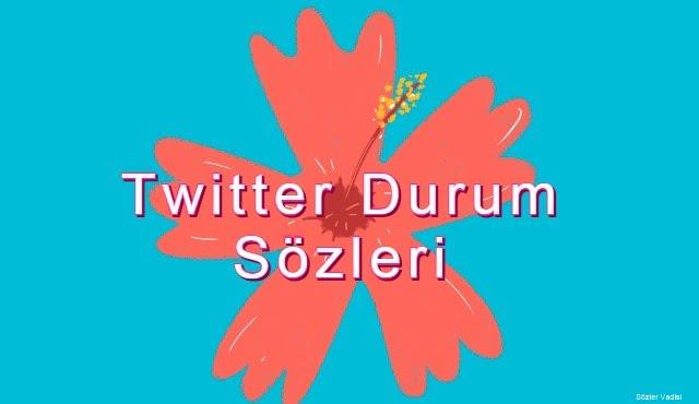 Twitter Durum Sözleri